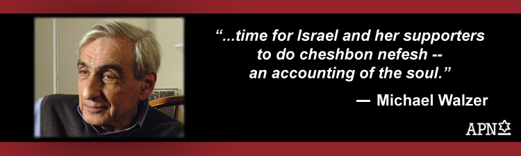 Michael Walzer: Time for Israel and her supporters to do cheshbon nefesh -- an accounting of the soul